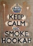 Keep calm and smoke hookah